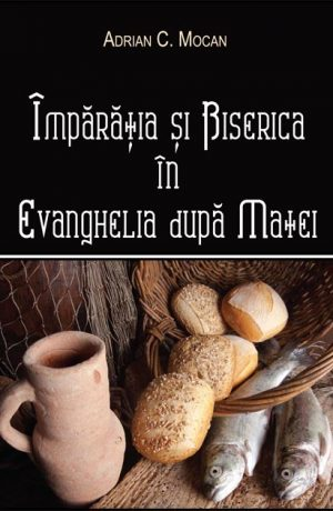 Imparatia si Biserica in Evanghelia dupa Matei.indd